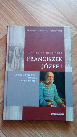 """biografie znane i nieznane: ,,Franciszek Józef I""""."""