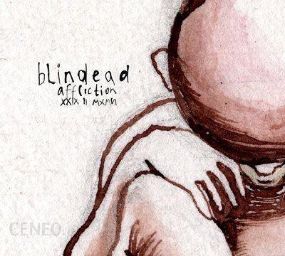 Blindead - Affliction XXIX II MXMN