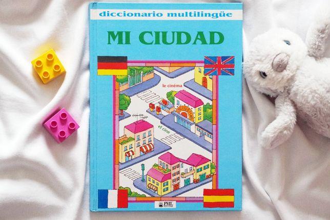 """""""Mi ciudad"""" obrazkowy słownik wielojęzyczny"""