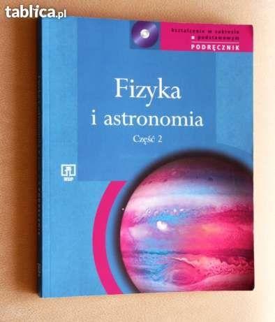 Fizyka i astronomia. Część 2. Zakres podstawowy. Podręcznik + CD.