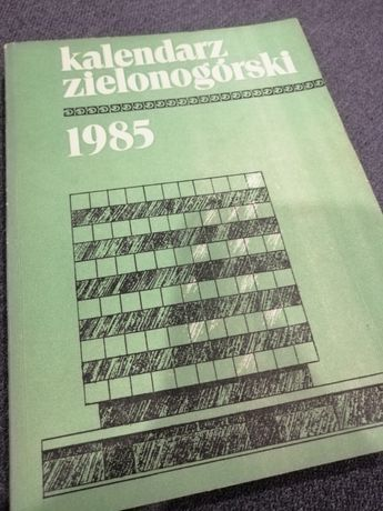 Kalendarz Zielonogorski 1985 Antyk - jedyny taki!