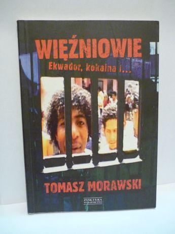 Więźniowie Ekwador,kokaina i... Tomasz Morawski.