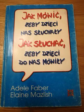 Książka Jak mówić żeby dzieci nas słuchały