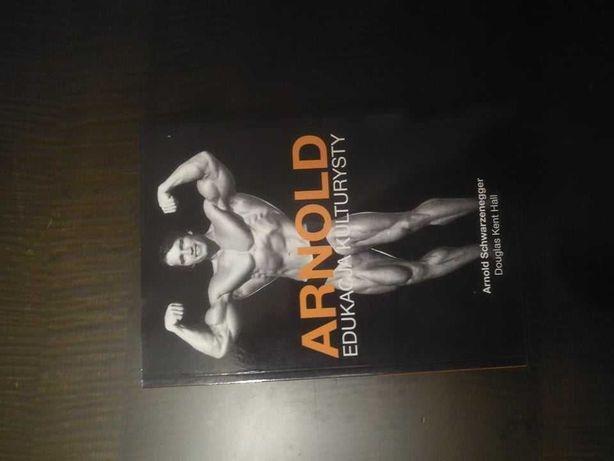 Arnold. Edukacja Kulturysty, Schwarzenegger Arnold, Hall Douglas Kent,