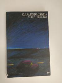 Adeus Princesa /  Clara Pinto Correia (envio incluido)
