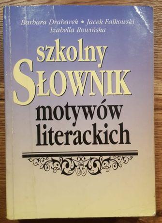 Szkolny słownik motywów literackich - Drabarek, Falkowski, Rowińska