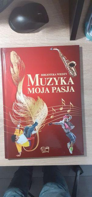 """Książka """"Muzyka moja pasja. Biblioteka wiedzy"""". stan: nowy, nieczytana"""