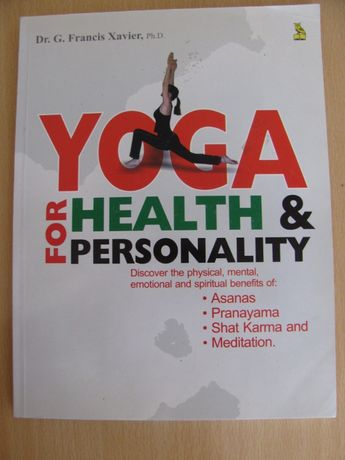 Yoga for Health & Personality Dr. G. Francis Xavier, Ph,D.