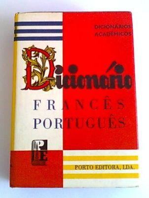Dicionário Francês-Português (Dicionários Académicos Porto Editora)