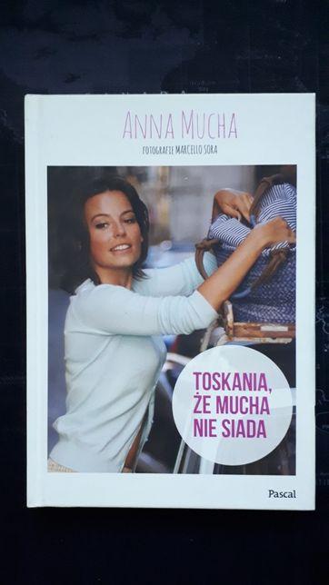 Toskania, że Mucha nie suada - Anna Mucha