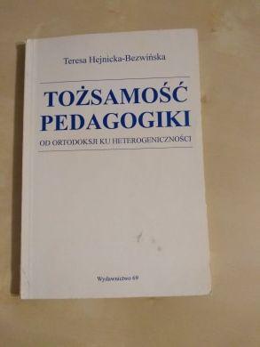 Teresa Hejnicka-Bezwińska- Tożsamość pedagogiki
