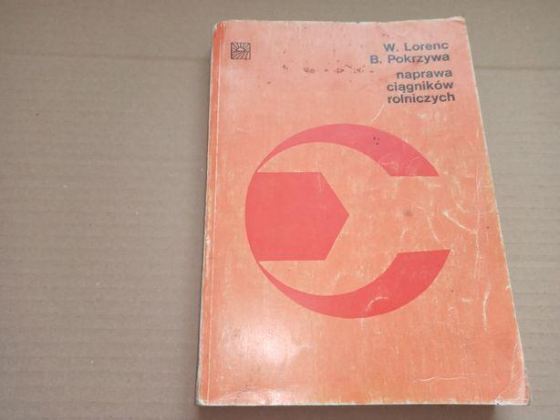 W.Lorenc, B.Pokrzywa Naprawa ciągników rolniczych 1982r.