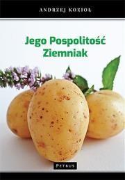 Jego pospolitość ziemniak Autor: Kozioł Andrzej