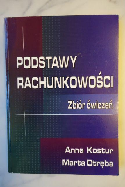Podstawy rachunkowości Zbiór ćwiczeń A. Kostur, M. Otręba