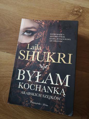 Laila Shukri BYŁAM KOCHANKĄ ARABSKICH SZEJKÓW książka wysyłka tanio