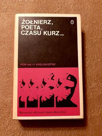 Żołnierz, poeta, czasu kurz ... Wspomnienia o Krzysztofie Baczyńskim