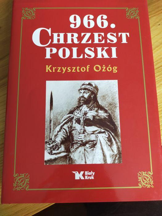 Książka 996. Chrzest Polski. Krzysztof Ożóg Pszczyna - image 1