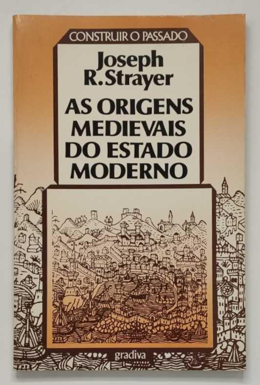 Strayer (Joseph R.) - As origens medievais do estado moderno