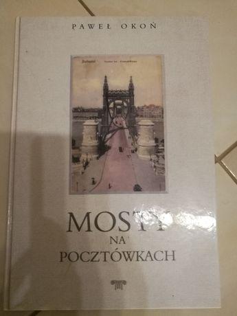 Mosty na pocztówkach - Paweł Okoń
