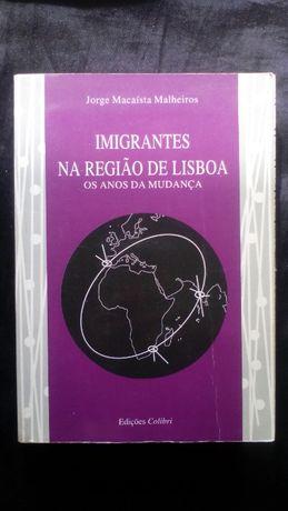 Imigrantes na Região de Lisboa, de Jorge Macaísta Malheiros