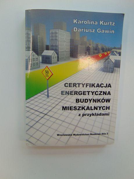 Certyfikacja energetyczna budynków mieszkalnych K.Kurtz D.Gawin