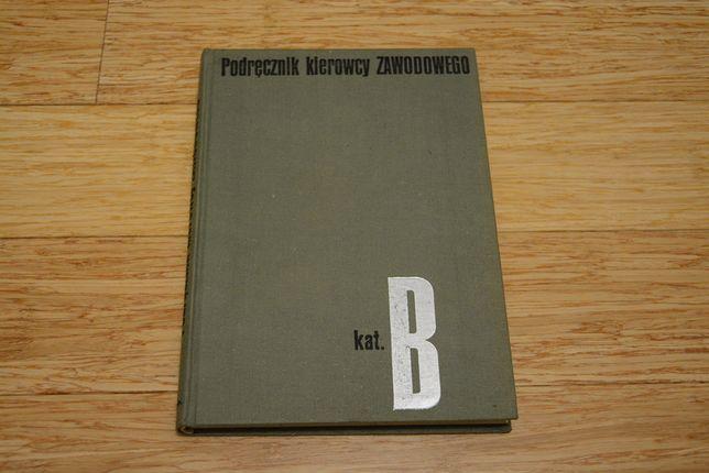 Podręcznik kierowcy zawodowego kat. B - (rok wyd. 1971)