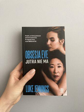 Książka Obsesja Eve Jutra nie ma Luke Jennings nowa