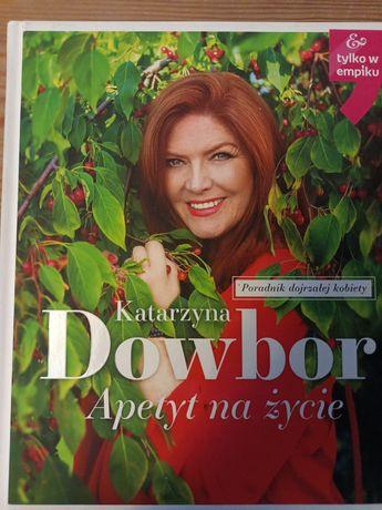 Katarzyna Dowbor Apetyt na życie