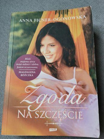 """""""Zgoda na szczęście"""" Anna Ficner-Ogonowska"""