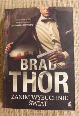 """Brad Thor-""""Zanim wybuchnie świat"""""""