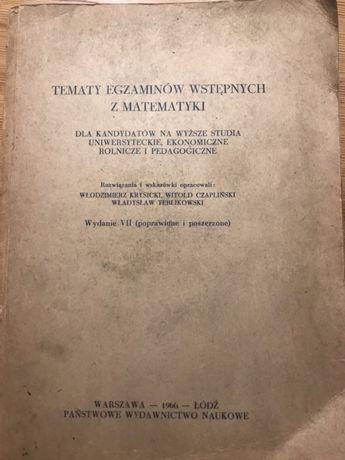 Tematy egzaminów wstępnych z matematyki-Krysicki,Czapliński,Terlikowsk