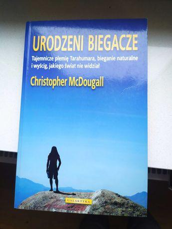 """Christopher McDougall """"Urodzeni biegacze"""""""