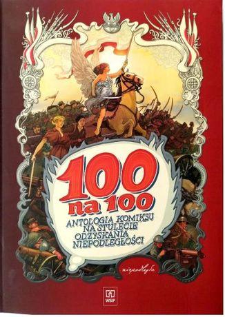 100 na 100. Antologia komiksu na stulecie odzyskania niepoglełości