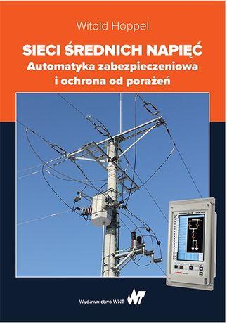 Sieci średnich napięć. Automatyka zabezpieczeniowa i ochrona od poraże