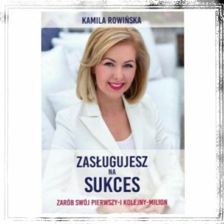 BESTSELLER! KAMILI Rowińskiej~ Zasługujesz NA SUKCES.