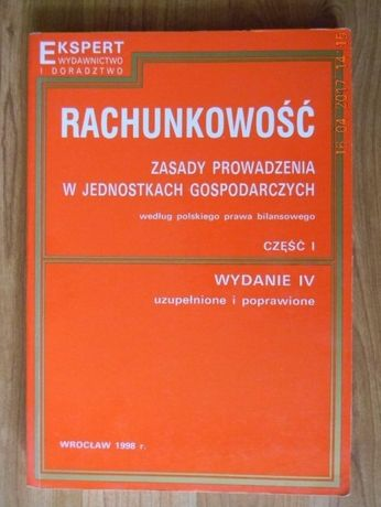 Rachunkowość. Zasady prowadzenia w jednostkach gospodarczych cz.I i II