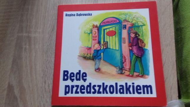 ,,Będę przedszkolakiem'' Regina Dąbrowska Książka dla dziecka i rodzic
