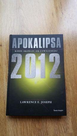 Apokalipsa 2012. Kiedy skończy się cywilizacja?