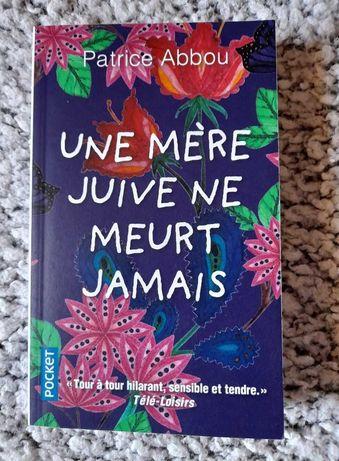 Une mère juive ne meurt jamais - Livro de Patrice Abbou