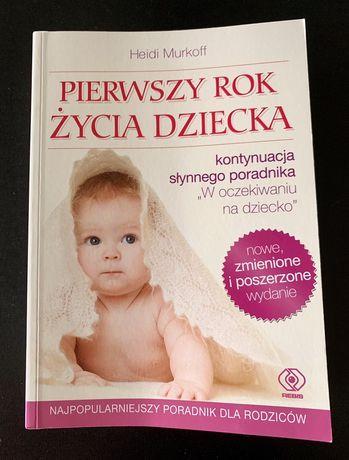 """Książka """"Pierwszy rok życia dziecka """"Heidi Murkoff"""