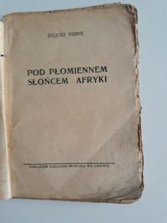 Pod płomiennem słońcem Afryki. J. Verne. 1929 Lwów.