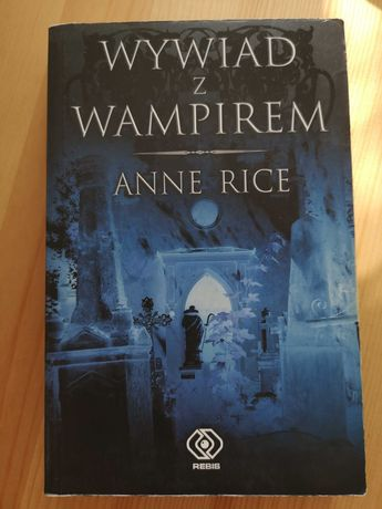 Wywiad z wampirem, Anne Rice
