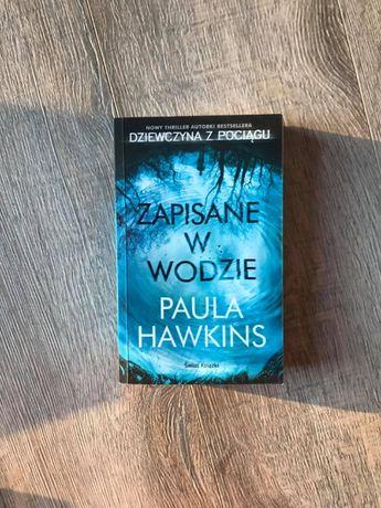 """""""Zapisane w wodzie"""" - Paula Hawkins"""