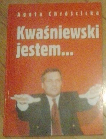 Agata Chrościcka. Kwaśniewski jestem...