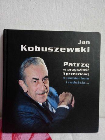 Ksiazka Jan Kobuszewski patrze w przyszlosc i przeszlosc