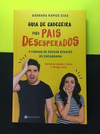 Bárbara Ramos Dias - Guia de Cabeceira para pais Desesperados