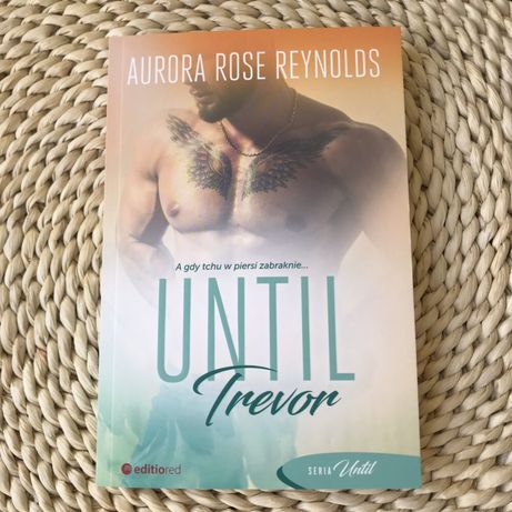 "Książka romans ""Until Trevor"" Aurora Rose Reynolds NOWA"