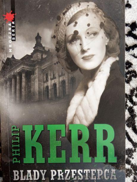 """Philip Kerr """"Blady przestępca"""""""