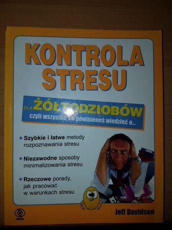 Kontrola stresu dla żółtodziobów Jeff Davidson