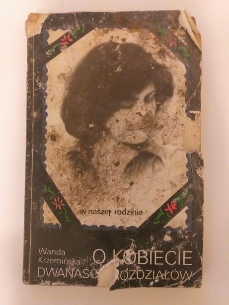 """""""O kobiecie dwanaście rozdziałów"""" Wanda Krzemińska"""